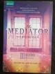 Mediator เดอะ เมดิเอเตอร์ เล่ม 3 การแก้แค้น