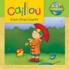 หนังสือนิทานคายูรักษ์โลก 'ทุกหยดมีค่า' /Caillou: Every Drop Counts