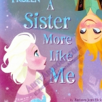 Frozen ; A sister more like me