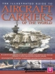 the illustrated guide to aircraft carriers of the world สารานุกรมเรือบรรทุกเครื่องบิน